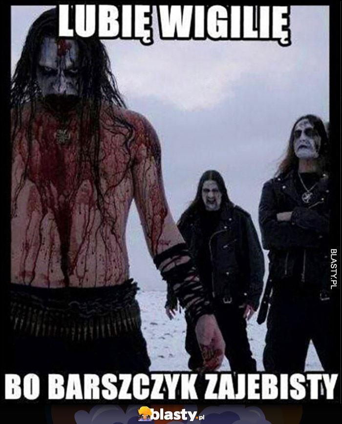 Lubię wigilię bo barszyk zarąbisty kapela deathmetalowa