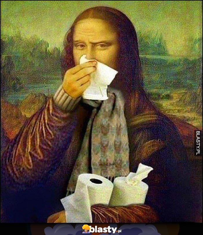 Mona Lisa smarka wydmuchuje nos katar chusteczki papier toaletowy przeróbka
