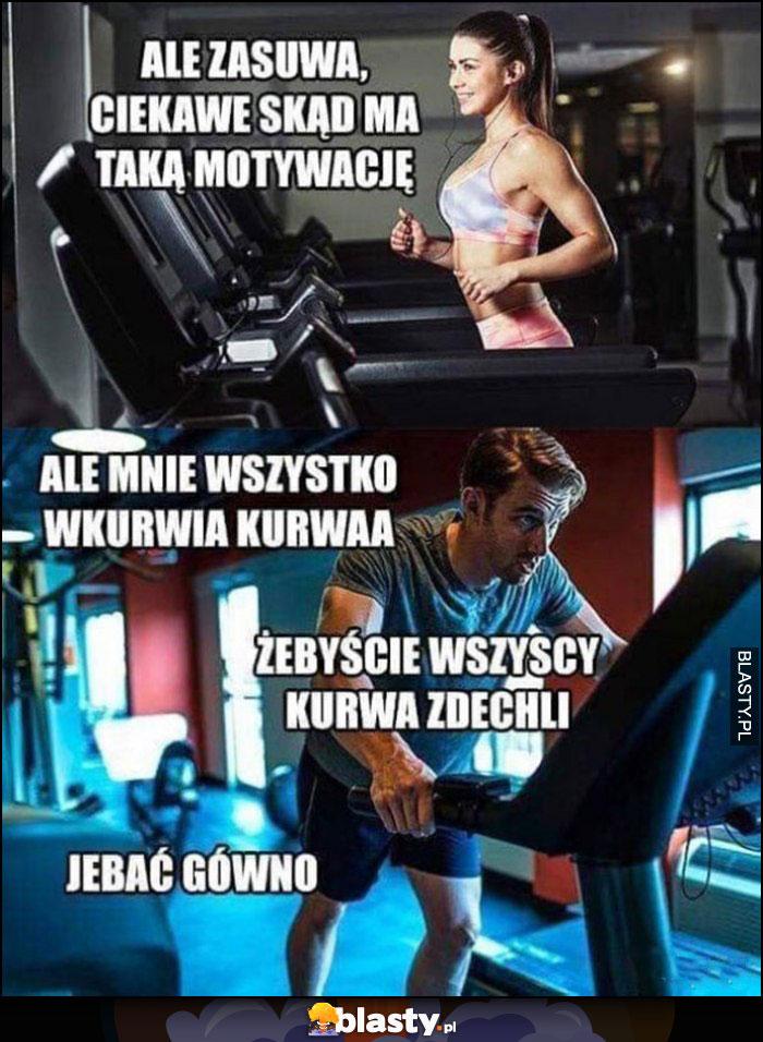 Na siłowni na bieżni facet ale zasuwa, ciekawe skąd ma taką motywację, ale mnie wszystko wkurwia, żebycie wszyscy zdechli