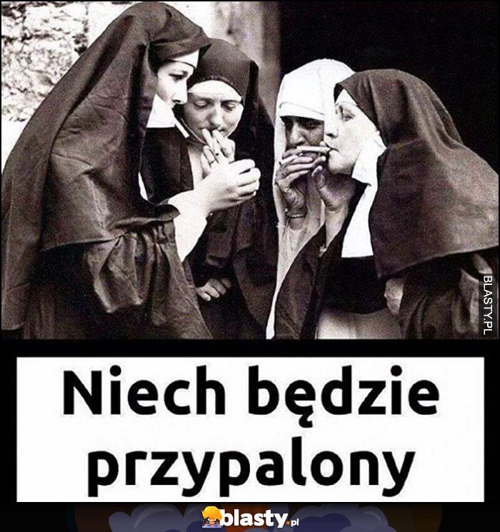 Niech będzie przypalony siostry zakonne zakonnice jarają