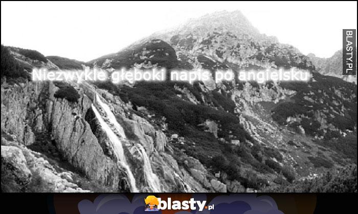 Niezwykle głęboki napis po angielsku na tle gór