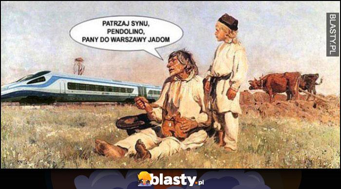 Patrzaj synu, Pendolino, pany do Warszawy jadą