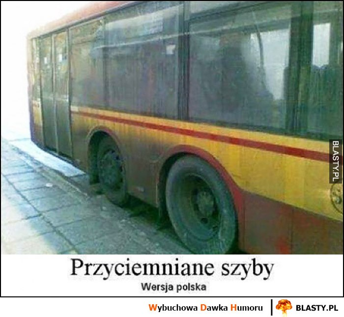 Przyciemniane szyby wersja Polska brudny autobus