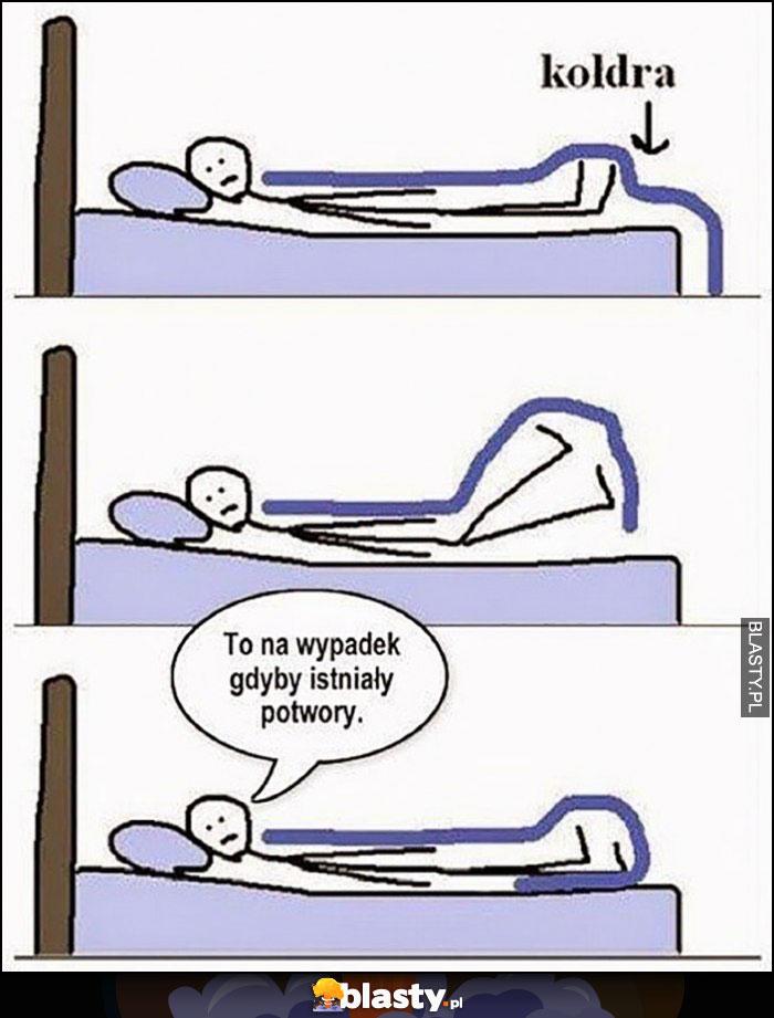 Spanie na łóżku kołdra pod stopy na wypadek gdyby istniały potwory