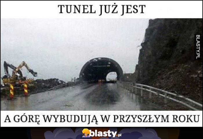 Tunel już jest, a górę wybudują w przyszłym roku