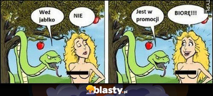 Wąż Ewa: weź jabłko, nie, jest w promocji, biorę!