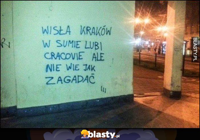 Wisła Kraków w sumie lubi Cracovię ale nie wie jak zagadać napis na murze