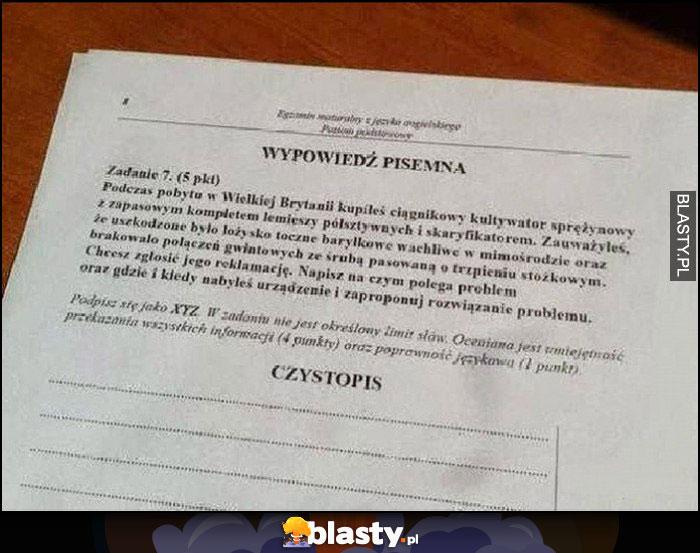Wypowiedź pisemna matura sprawdzian z angielskiego reklamacja techniczny opis bardzo trudne