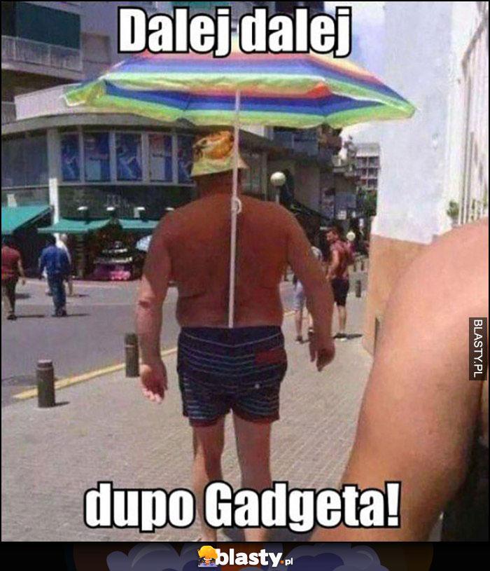 Dalej dalej dupo Gadgeta facet wsadził sobie parasol w gacie majtki