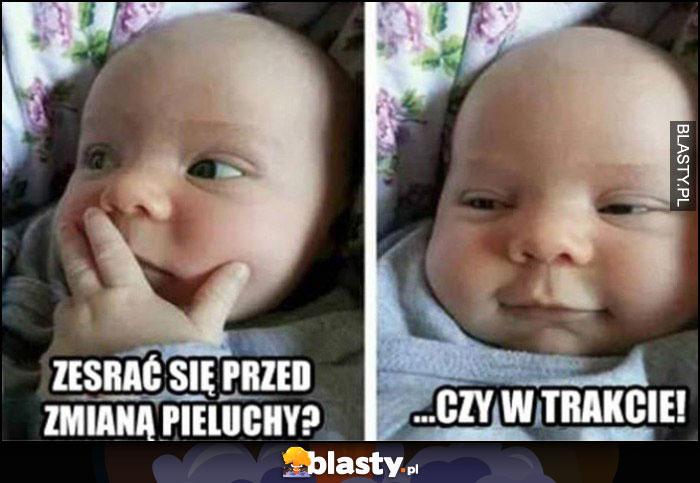 Dziecko bobas niemowlak zesrać się przed zmianą pieluchy czy w trakcie?