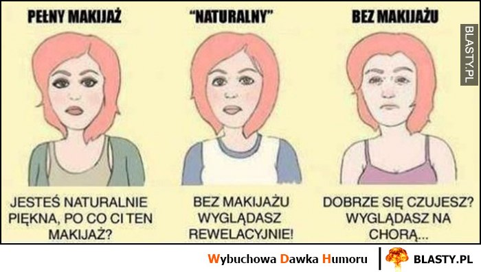 Dziewczyna laska - pełny makijaż vs naturalny vs bez makijażu co ludzie mówią