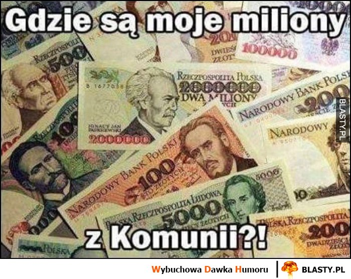 Gdzie są moje miliony z komunii pieniądze przed denominacją