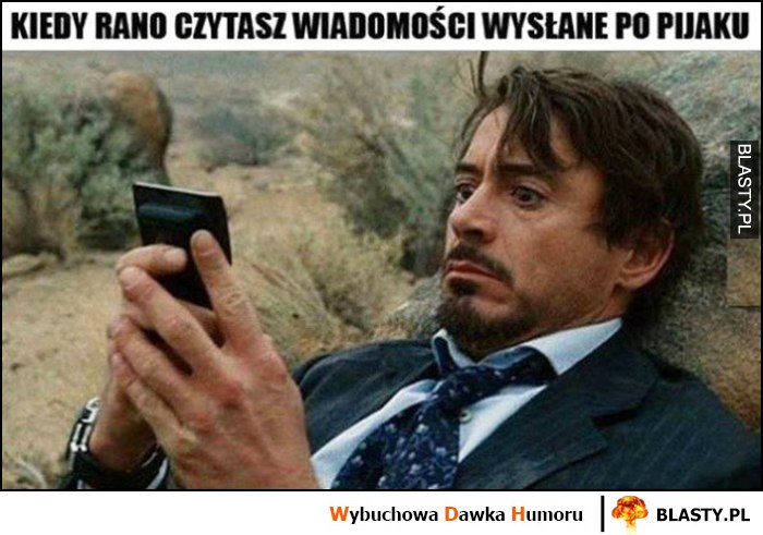 Kiedy rano czytasz wiadomości wysłane po pijaku Robert Downey Jr.