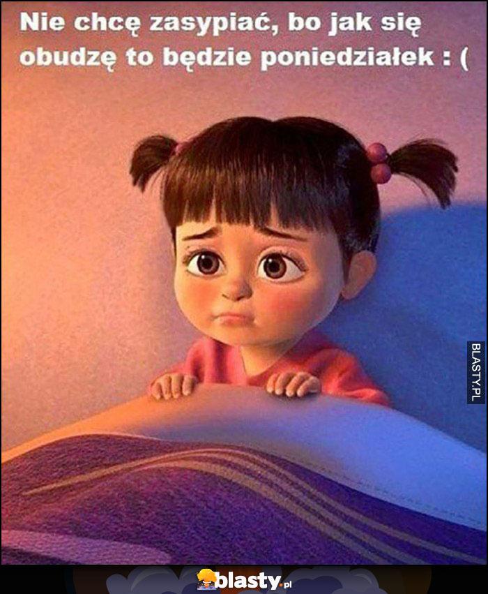 Nie chcę zasypiać, bo jak się obudzę to będzie poniedziałek smutna dziewczynka