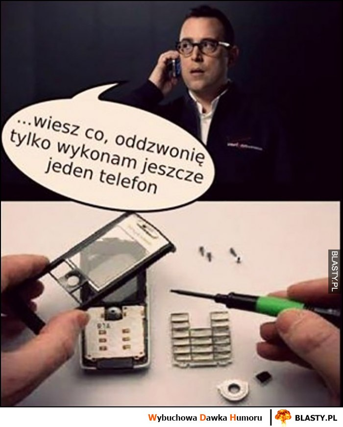 Oddzwonię, tylko wykonam jeszcze jeden telefon buduje słuchawkę telefonu