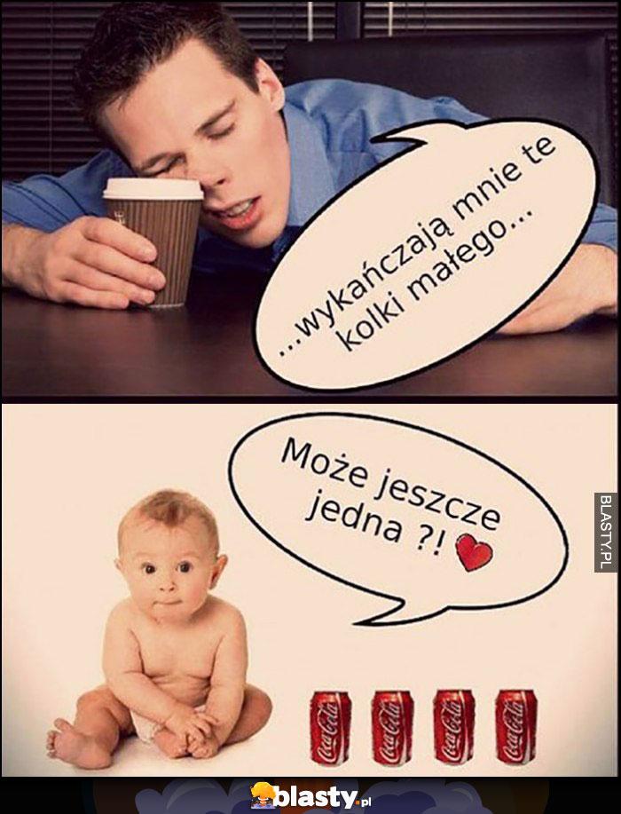 Ojciec wykańczają mnie te kolki małego, dzieciak może jeszcze jedna Coca-Cola