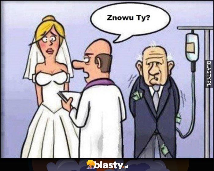 Ślub młodej dziewczyny z milionerem, ksiądz pyta znowu Ty?