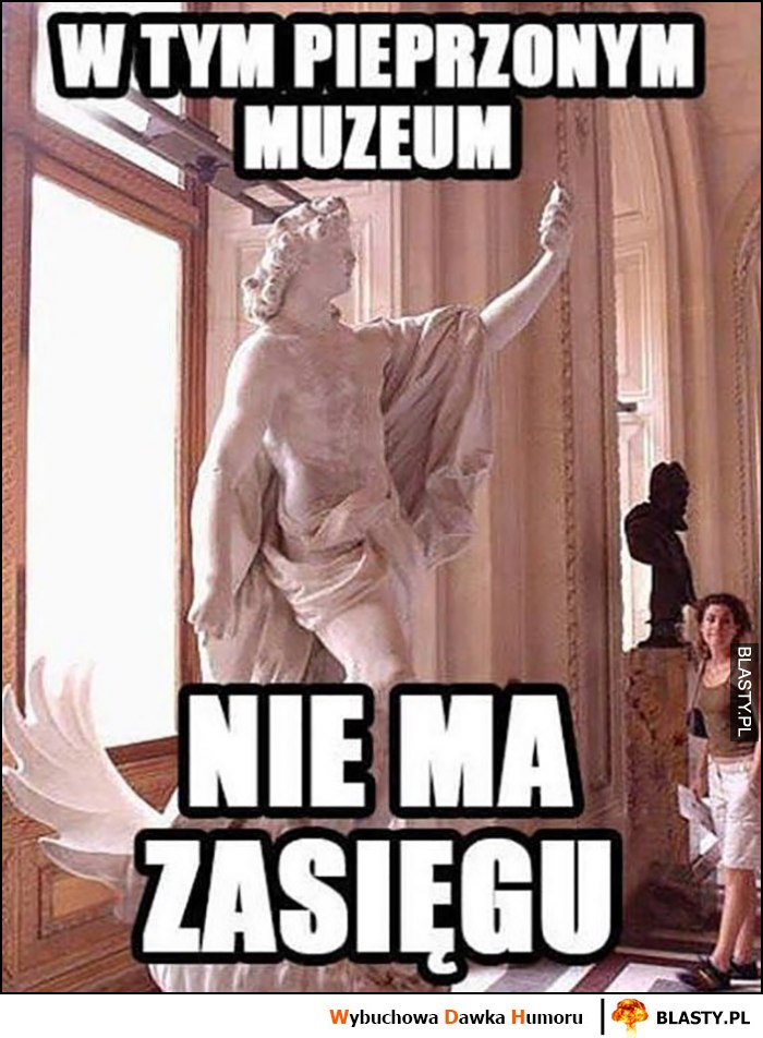 W tym pieprzonym muzeum nie ma zasięgu posąg rzeźba sprawdza telefon