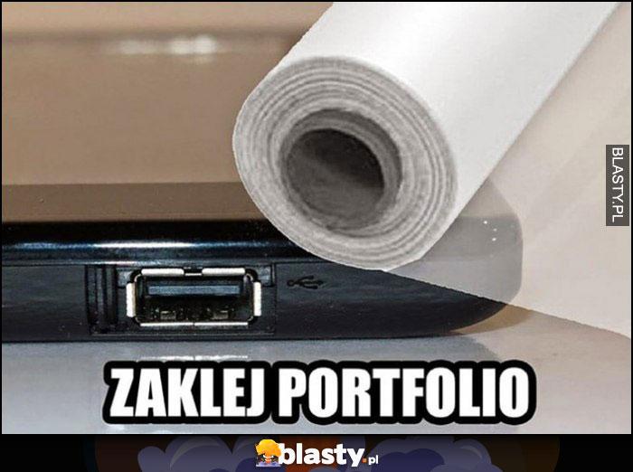Zaklej portfolio port folią dosłownie port USB
