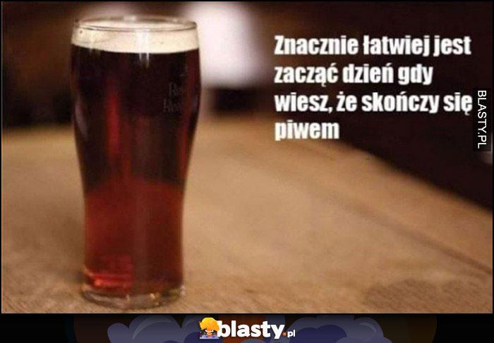 Znacznie łatwiej jest zacząć dzień, gdy wiesz, że skończy się piwem