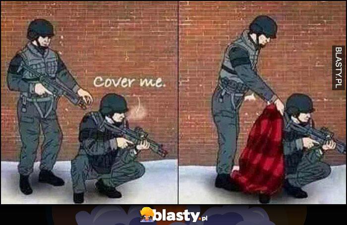 Żołnierz cover me kryj mnie, drugi nakrywa go kocem