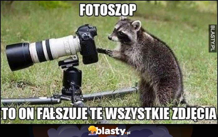 Fotoszop szop z aparatem to on fałszuje wszystkie zdjęcia