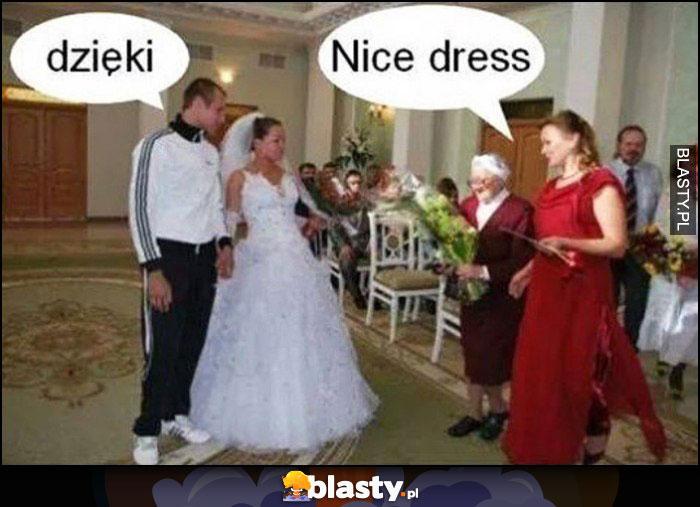 Nice dress dzięki, ślub sukienka dresiarz w dresie język angielski