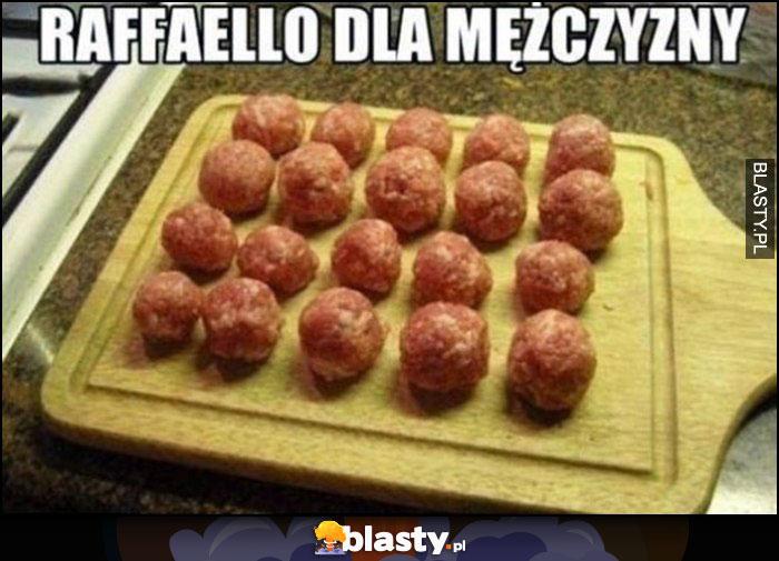 Rafaello dla mężczyzny mięso kulki mięsne