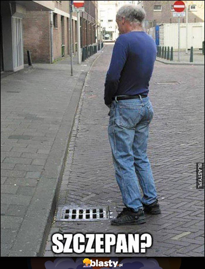 Szczepan? Facet szcza leje sika na ulicy