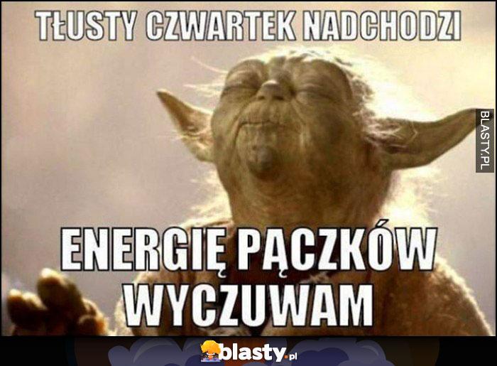 Yoda tłusty czwartek nadchodzi energię pączków wyczuwam