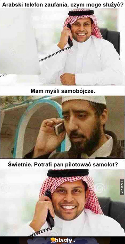 Arabski telefon zaufania, w czym mogę służyć? Mam myśli samobójcze, świetnie czy potrafi Pan pilotować samolot?
