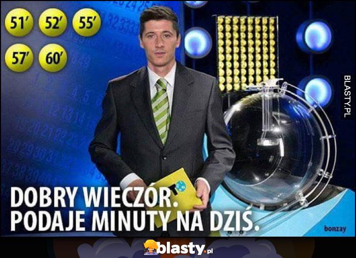 Lewandowski dobry wieczór podaję minuty na dziś lotto totolotek totalizator sportowy