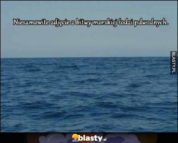 Niesamowite zdjęcie z bitwy morskiej łodzi podwodnych