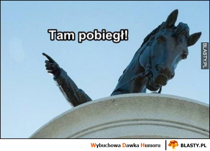 Tam pobiegł koń pomnik rzeźba posąg pokazuje drogę