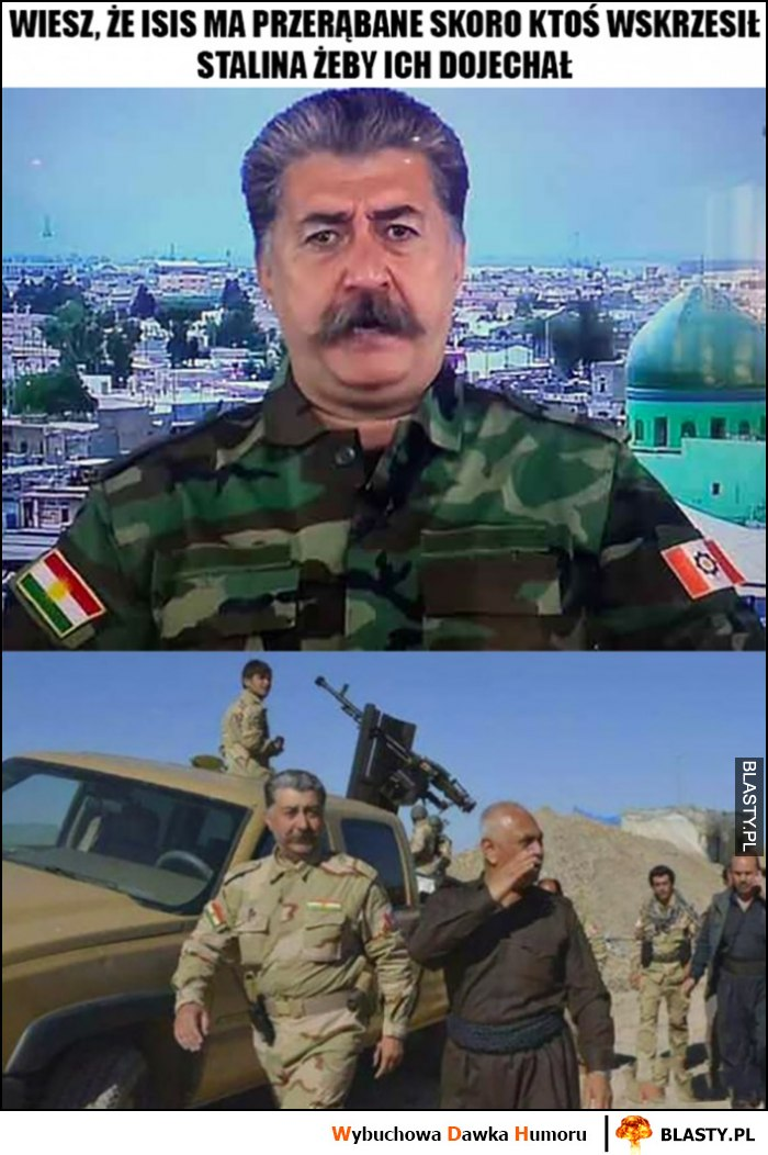 Wiesz, że ISIS ma przerąbane skoro ktoś wskrzesił Stalina, żeby ich dojechał