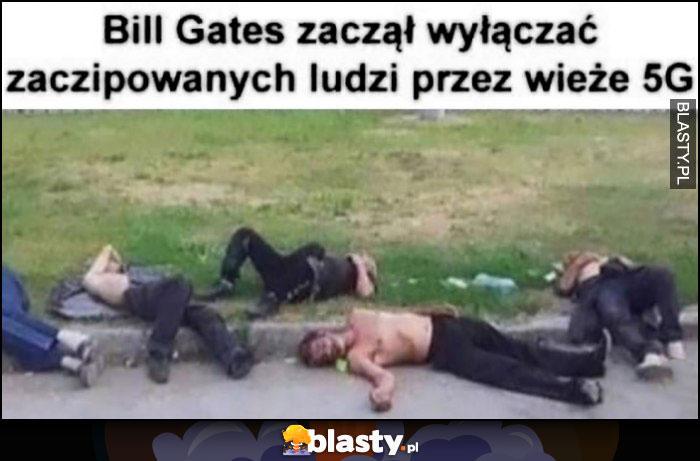 Bill Gates zaczął wyłączać zaczipowanych ludzi przez wieże 5G pijani leżą