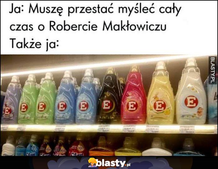 Ja: muszę przestać myśleć cały czas o Robercie Makłowiczu, także ja: eee