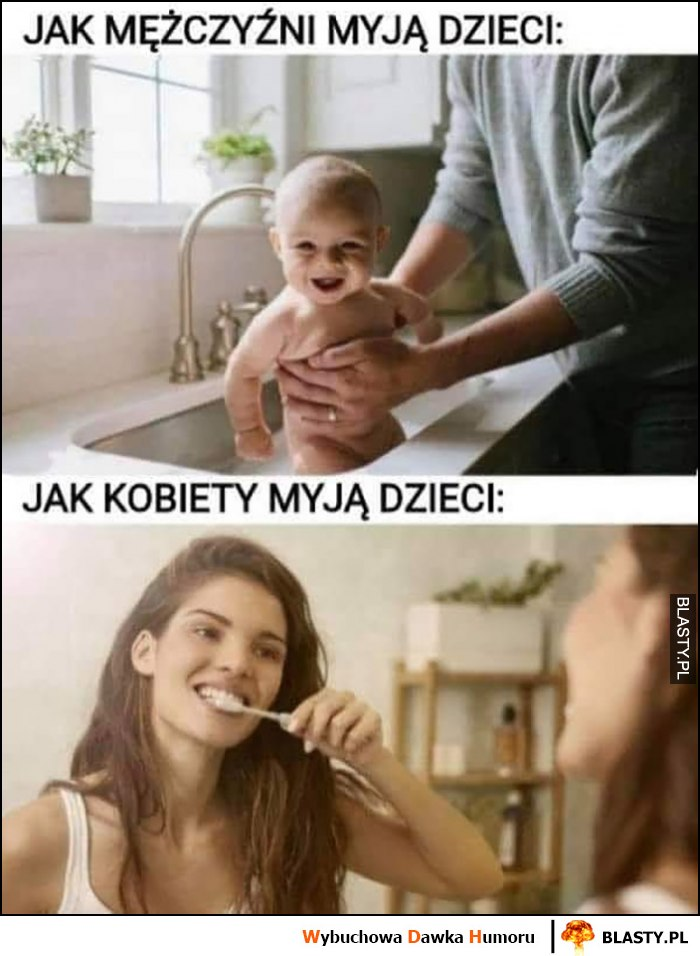 Jak mężczyźni myją dzieci vs jak kobiety myją dzieci mycie zębów