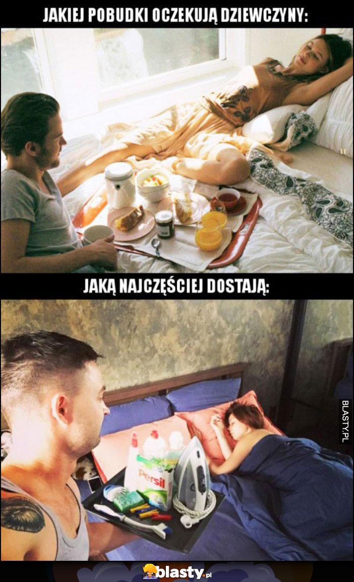Jakiej pobudki oczekują dziewczyny vs jaką najczęściej dostają porównanie rzeczy do sprzątania zamiast śniadania