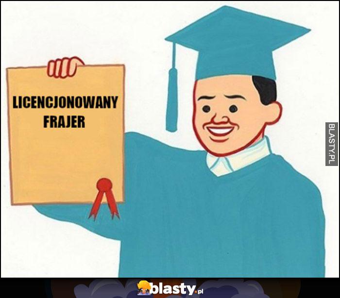 Licencjonowany frajer dyplom uczelni wyższej po studiach