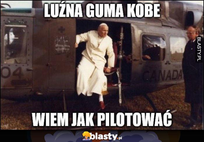 Luźna guma Kobe wiem jak pilotować papież Jan Paweł II