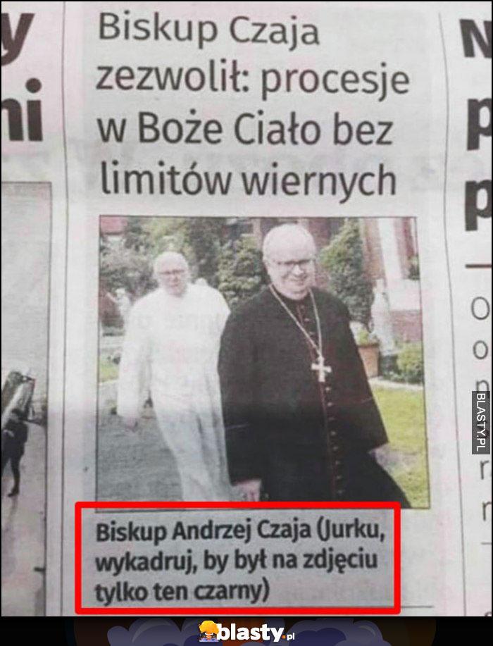 Podpis zdjęcia biskup biskupi, Jurku wykadruj by był na zdjęciu tylko ten czarni