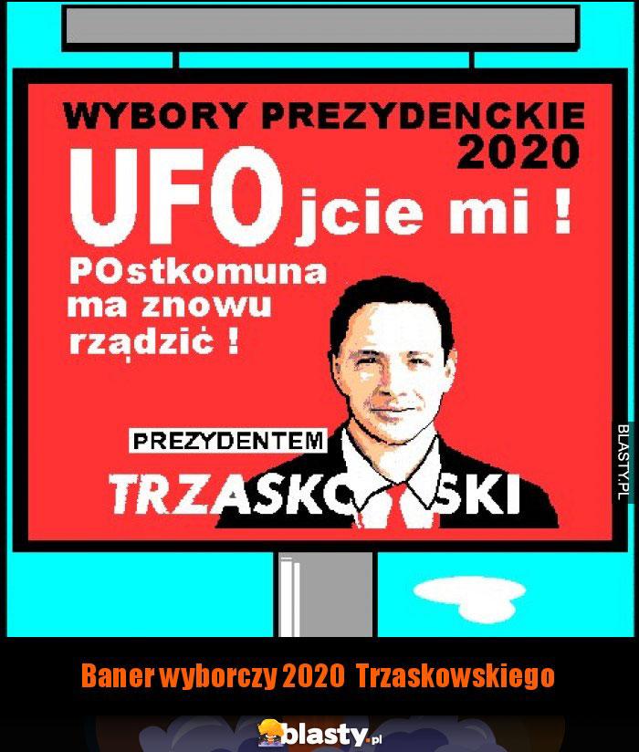 Baner wyborczy 2020  Trzaskowskiego