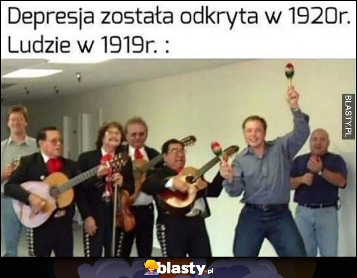 Depresja została odkryta w 1920, ludzie w 1919 Elon Musk meksykański taniec