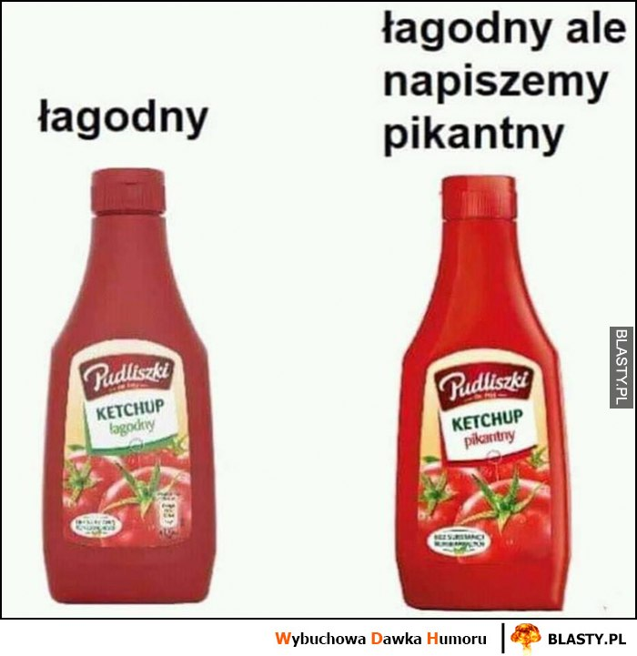 Ketchup Pudliszki łagodny, łagodny ale napiszemy pikantny