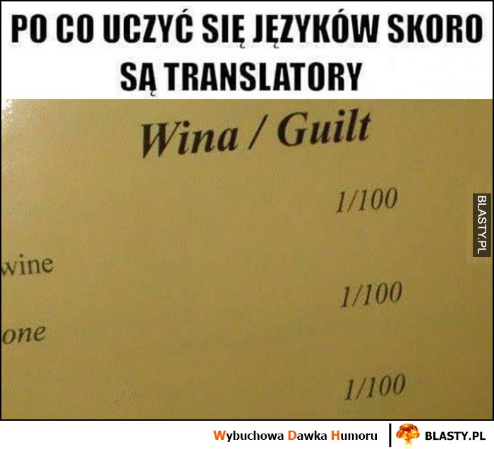 Po co uczyć się języków obcych skoro są translatory karta dań wina - guilt