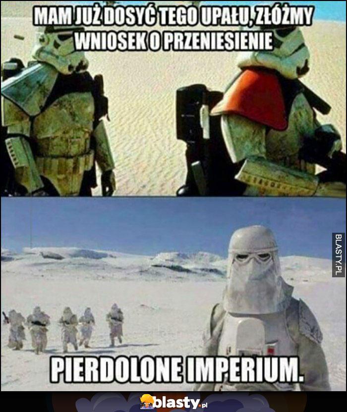 Szturmowcy: nam już dosyć tego upału, złóżmy wniosek o przeniesienie, pieprzone imperium star wars gwiezdne wojny