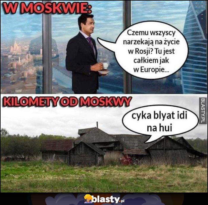W Moskwie: czemu wszyscy narzekają na życie w Rosji? Tu jest całkiem jak w Europie, kilometry od Moskwy: cyka blyat