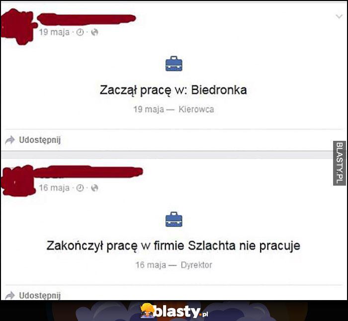 Zakonczył prace w firmie Szlachta nie pracuje, zaczął pracę w Biedronce post na facebooku