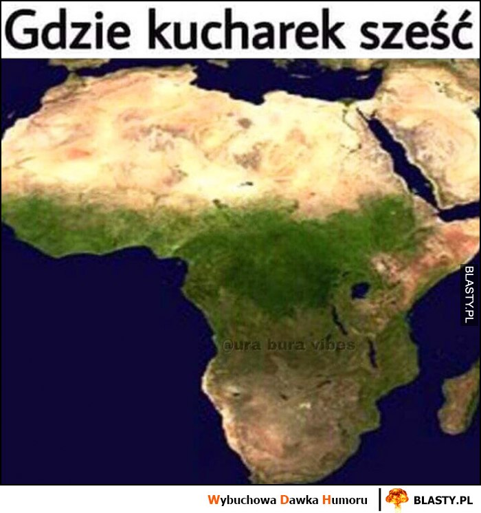 Gdzie kucharek sześć tam Afryka nie ma co jęść